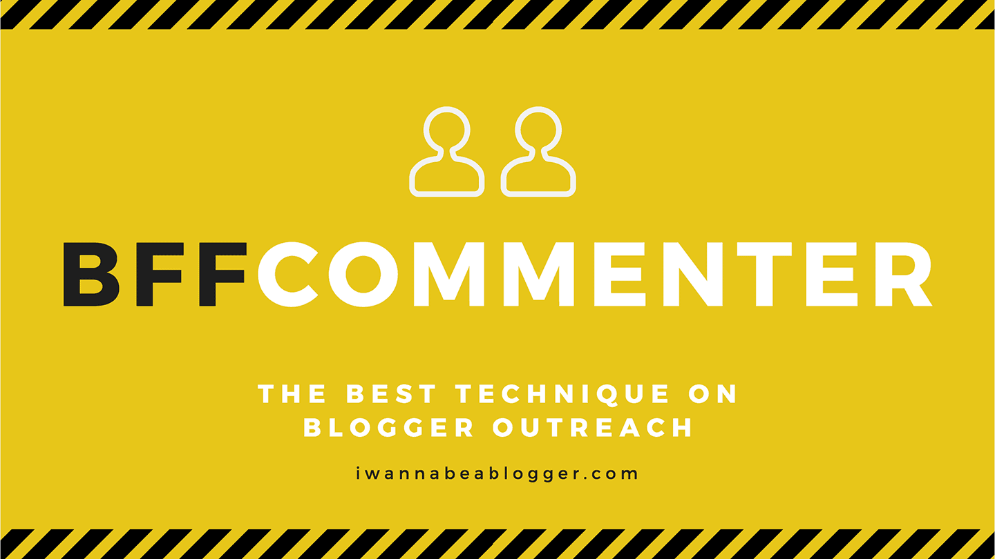 BFF commenter technique on blogger-outreach