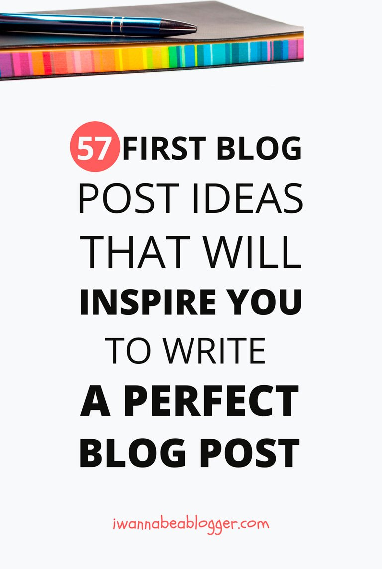 Blog: How To Write Your First Blog Post (57 Best Ideas And 65