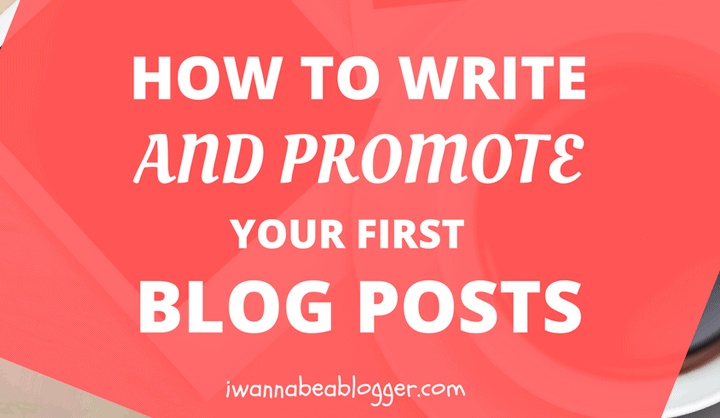 How to write and promote your first blog posts