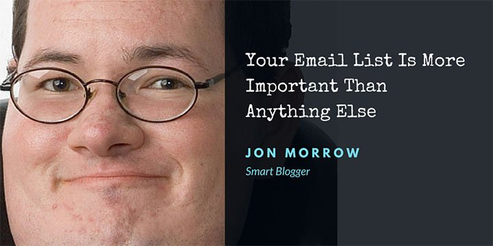 Your Email List Is More Important Than Anything Else