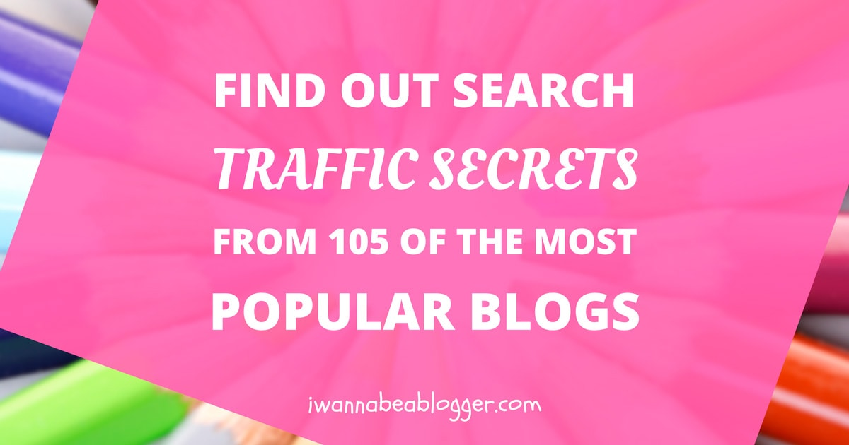 Search Traffic Secrets From 105 Of The Most Popular Blogs
